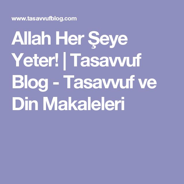 Allah Her Şeye Yeter! | Tasavvuf Blog - Tasavvuf ve Din Makaleleri