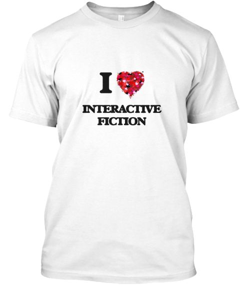 I Love Interactive Fiction White T-Shirt Front - This is the perfect gift for someone who loves Interactive Fiction. Thank you for visiting my page (Related terms: I Love,Love Interactive Fiction,Interactive Fiction,I LOVE INTERACTIVE FICTION,hobbies,,t165,games   ...)
