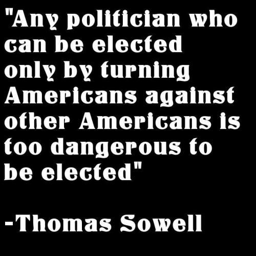 Good Leaders Do Not Turn Americans Against Other Americans. Thomas Sowell