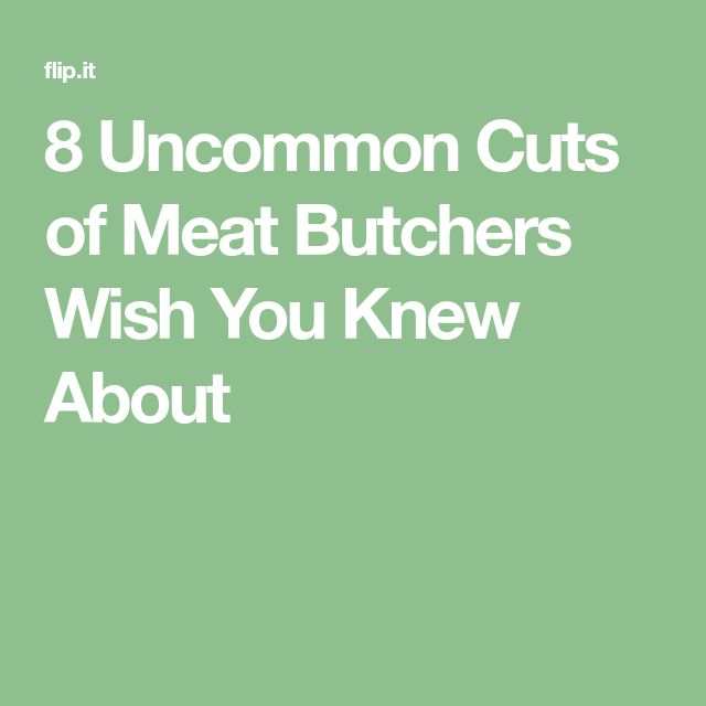 8 Uncommon Cuts of Meat Butchers Wish You Knew About
