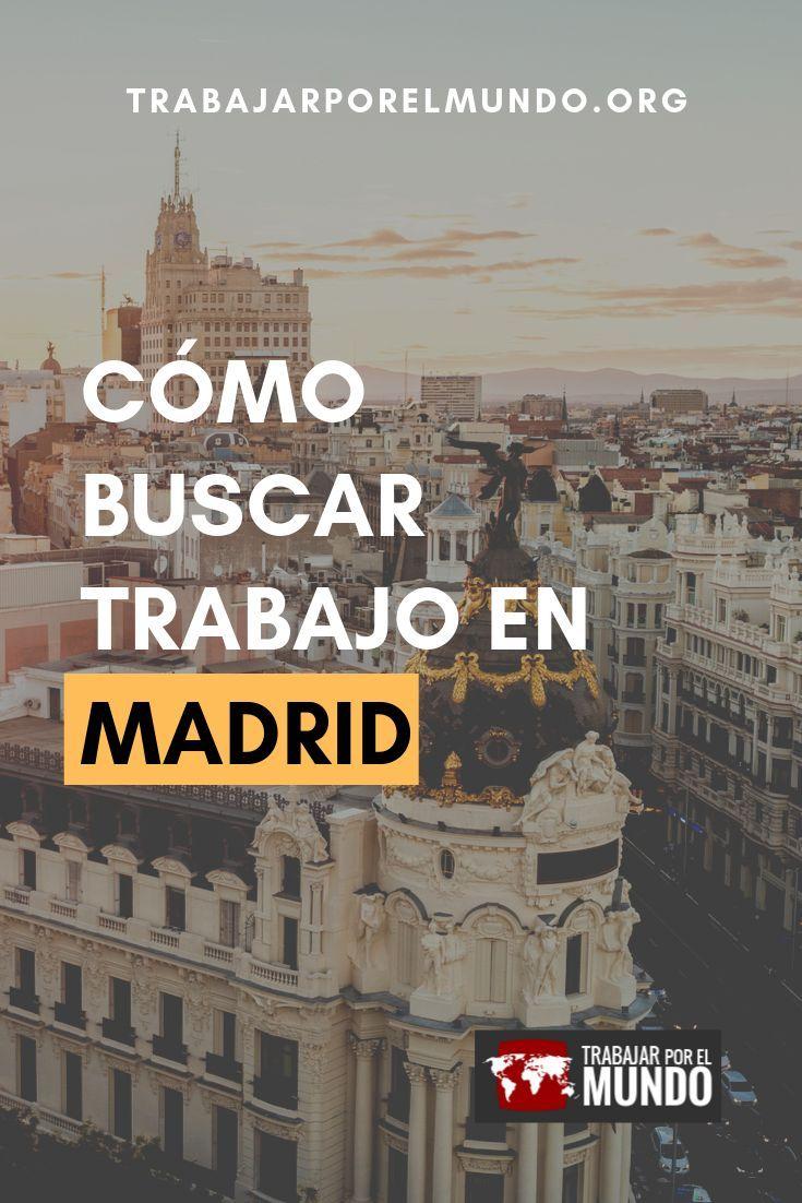 Si Estás Buscando Trabajo En Madrid Aquí Hemos Preparado Una Pequeña Con Los Mejores Portales W Como Buscar Trabajo Trabajar En El Extranjero Viajes En Mexico