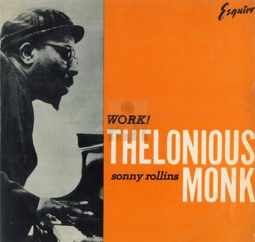Thelonious Monk Sonny Rollins - 1953-54 - Work! (Esquire)