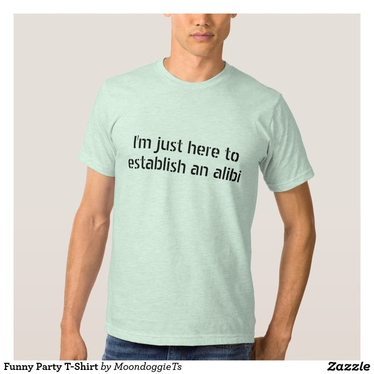 Funny Party T-Shirt
