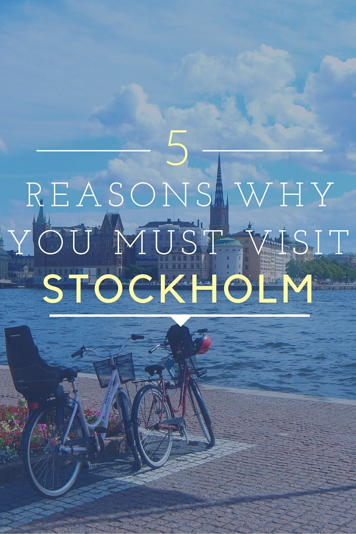 Top 5 Reasons Why You MUST Visit Stockholm