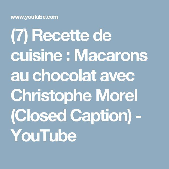 (7) Recette de cuisine : Macarons au chocolat avec Christophe Morel (Closed Caption) - YouTube