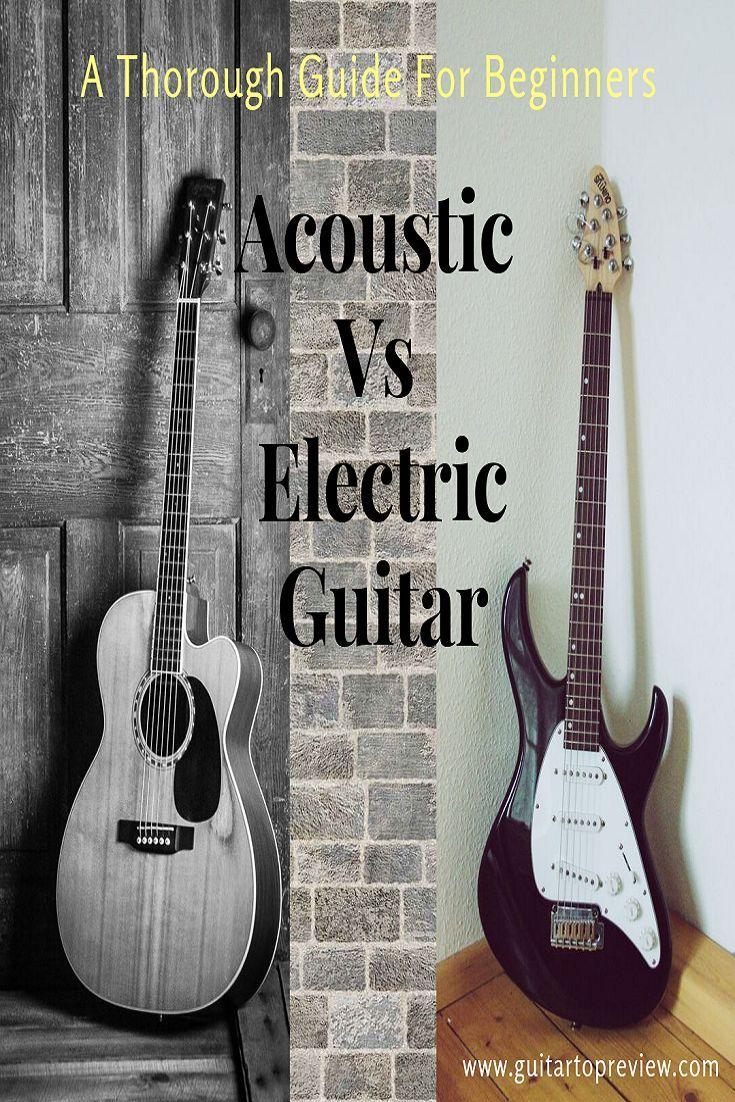 Acoustic Vs Electric Guitar Electric Guitar Guitar Learn Guitar Chords