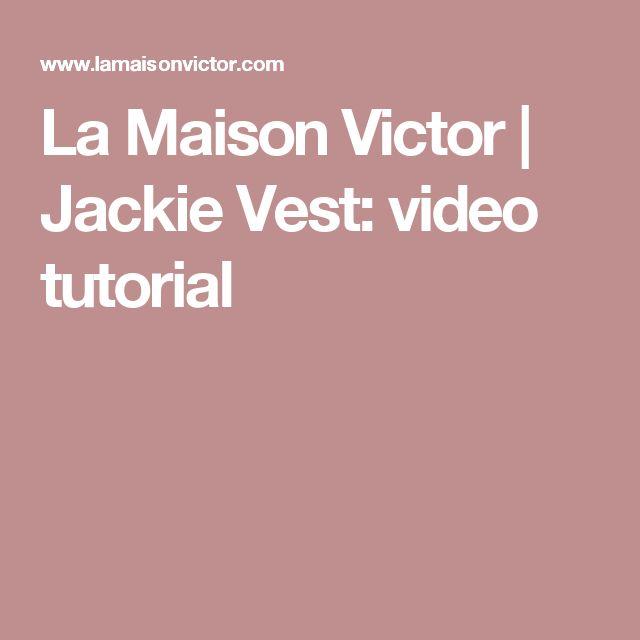 La Maison Victor  | Jackie Vest: video tutorial