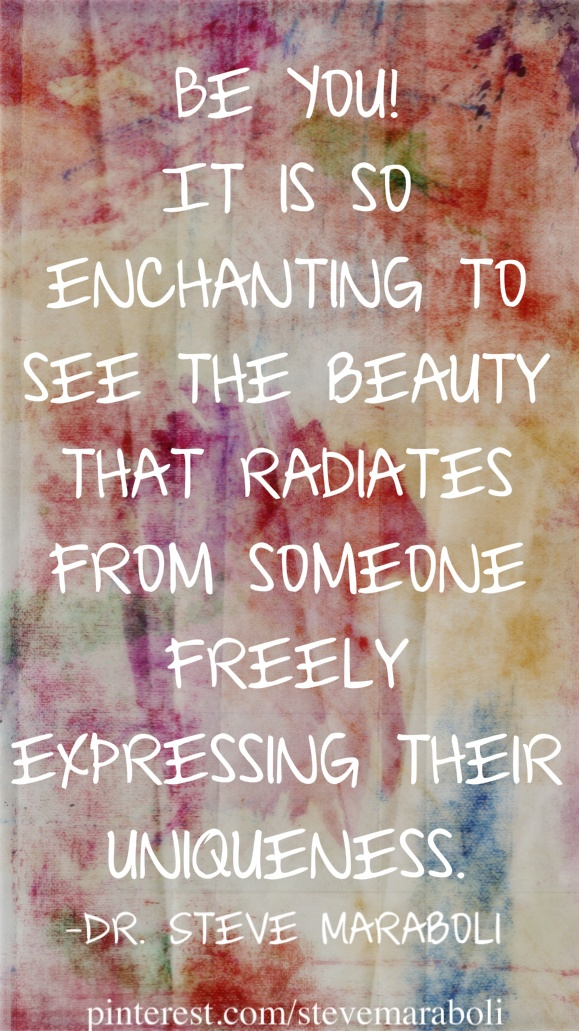 Be you! It is so enchanting to see the beauty that radiates from someone freely expressing their uniqueness.