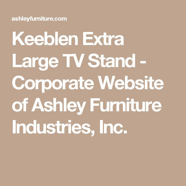 Keeblen Extra Large TV Stand - Corporate Website of Ashley Furniture Industries, Inc.
