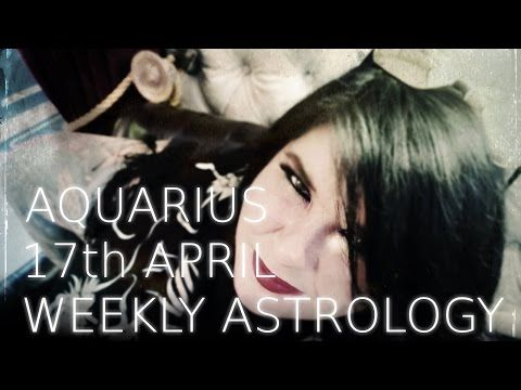 Your Horoscope: Aquarius Weekly Astrology Forecast April 17th 2017...