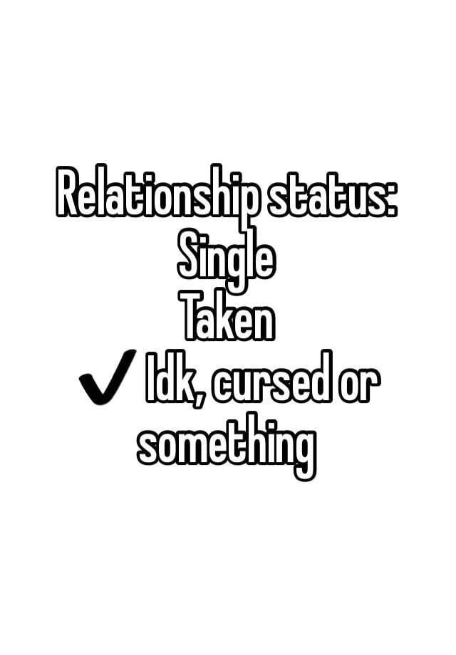 I Guess I Know Why I M Single Now In 2021 Funny Quotes Taken Quotes Funny Relationship Memes