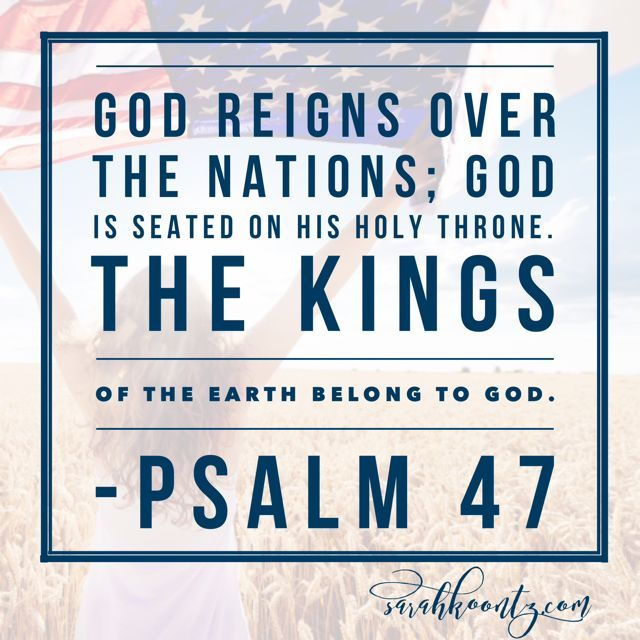 God reigns over the nations; God is seated on His holy throne. The kings of the earth belong to God. -Psalm 47 | Free Quote Graphics at http://SarahKoontz.com