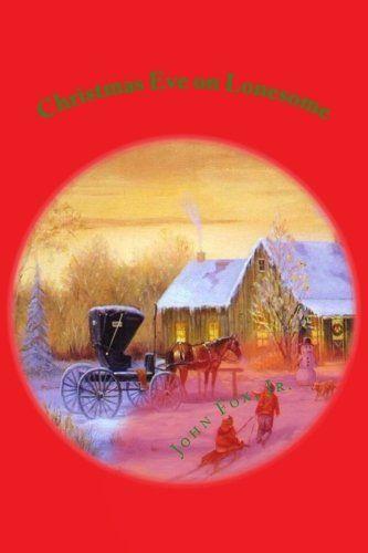 Christmas Eve on Lonesome by John Fox Jr