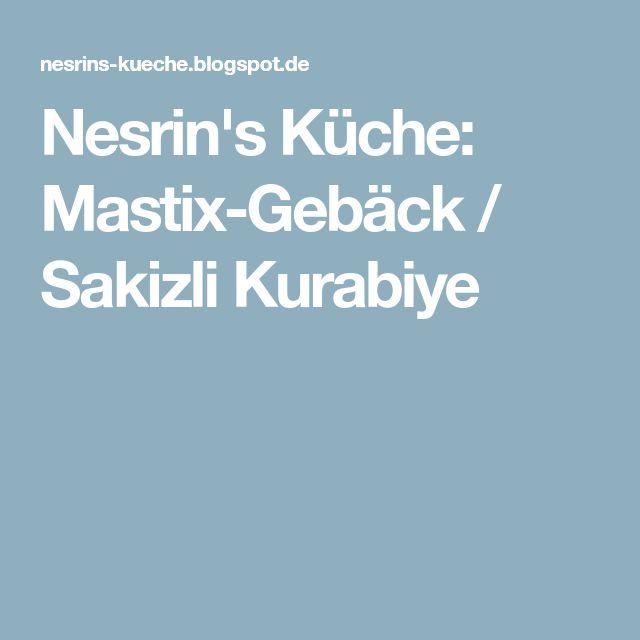 Nesrin's Küche: Mastix-Gebäck / Sakizli Kurabiye