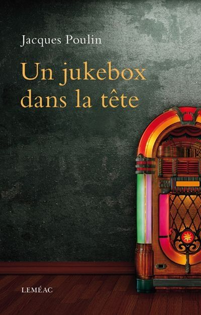 « Un jukebox dans la tête » | Jacques Poulin