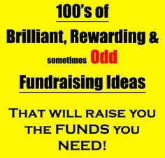 Looking for the best and most rewarding fundraising ideas and advice? Then take a look here for 100's of brilliant (and sometimes strange & unusual) ideas that will raise you the funds you need -> www.rewarding-fundraising-ideas.com