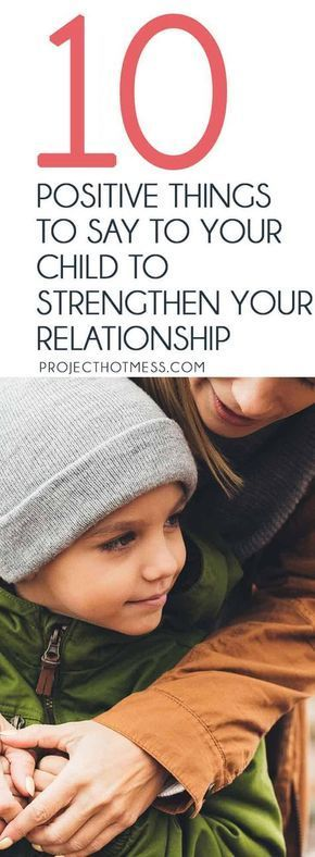 10 positive things to say to your child to strengthen your relationship