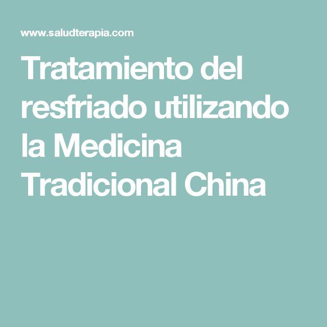 Tratamiento del resfriado utilizando la Medicina Tradicional China
