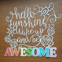 hello sunshine wake up and be awesome template available on www.totallytemplates.co.uk