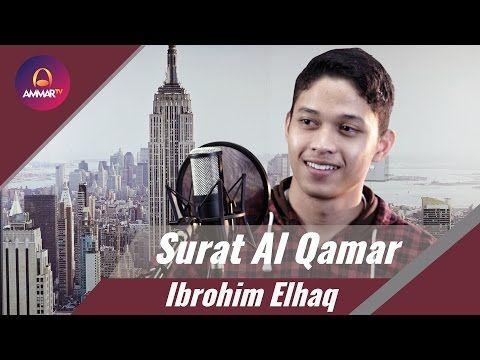 Surat Al Qamar - Ibrohim Elhaq - YouTube