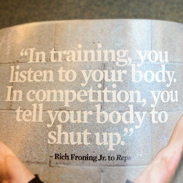 """""""In training, you listen to your body. In competition, you tell your body to shut up."""" #Fitness #Inspiration #Quote"""