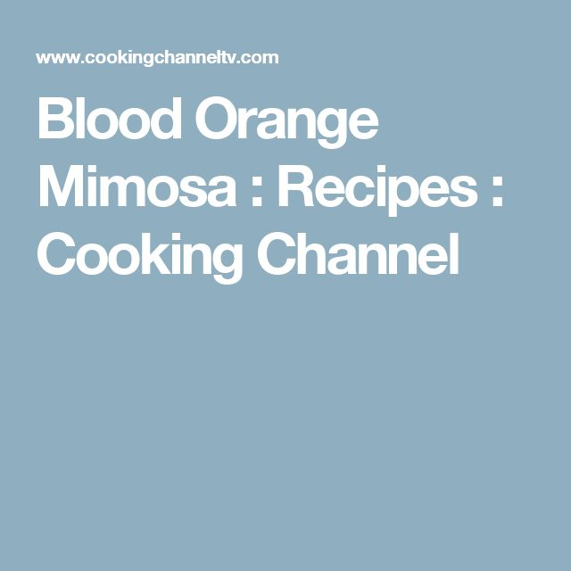 Blood Orange Mimosa : Recipes : Cooking Channel