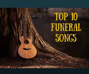 top 10 funeral songs