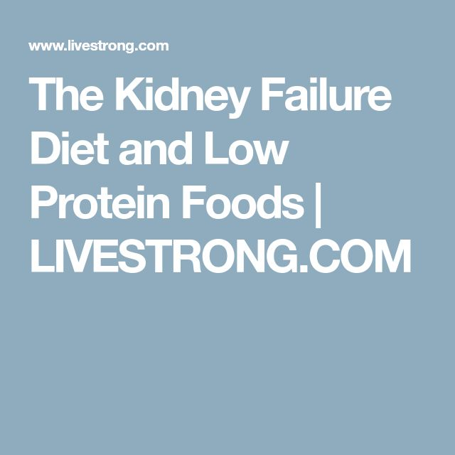 The Kidney Failure Diet and Low Protein Foods   LIVESTRONG.COM