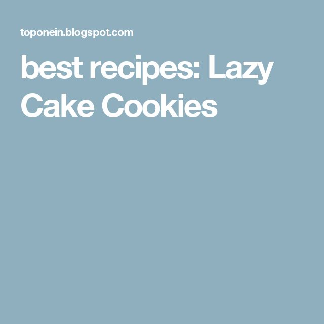 best recipes: Lazy Cake Cookies
