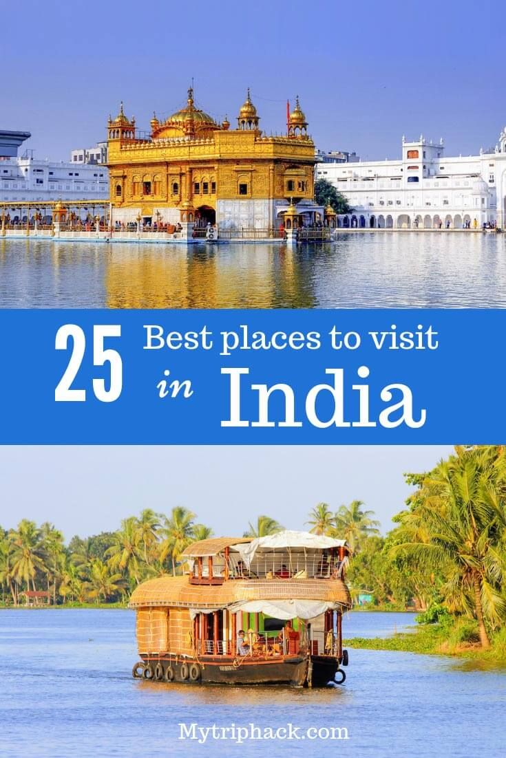 25 Best Places To Visit In India For The First Timers India Travel Cool Places To Visit Asia Travel