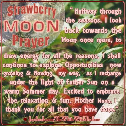 Strawberry Moon, Full Moon, June, Luna, Honey Moon, Witch, Spiritual, Prayer, book of shadows, metaphysical, magick, chant, blessing, summer, solstice, Litha, Midsummer, wheel of the year, enchanted, positive energy, white witch, www.whitewitchparlour.com
