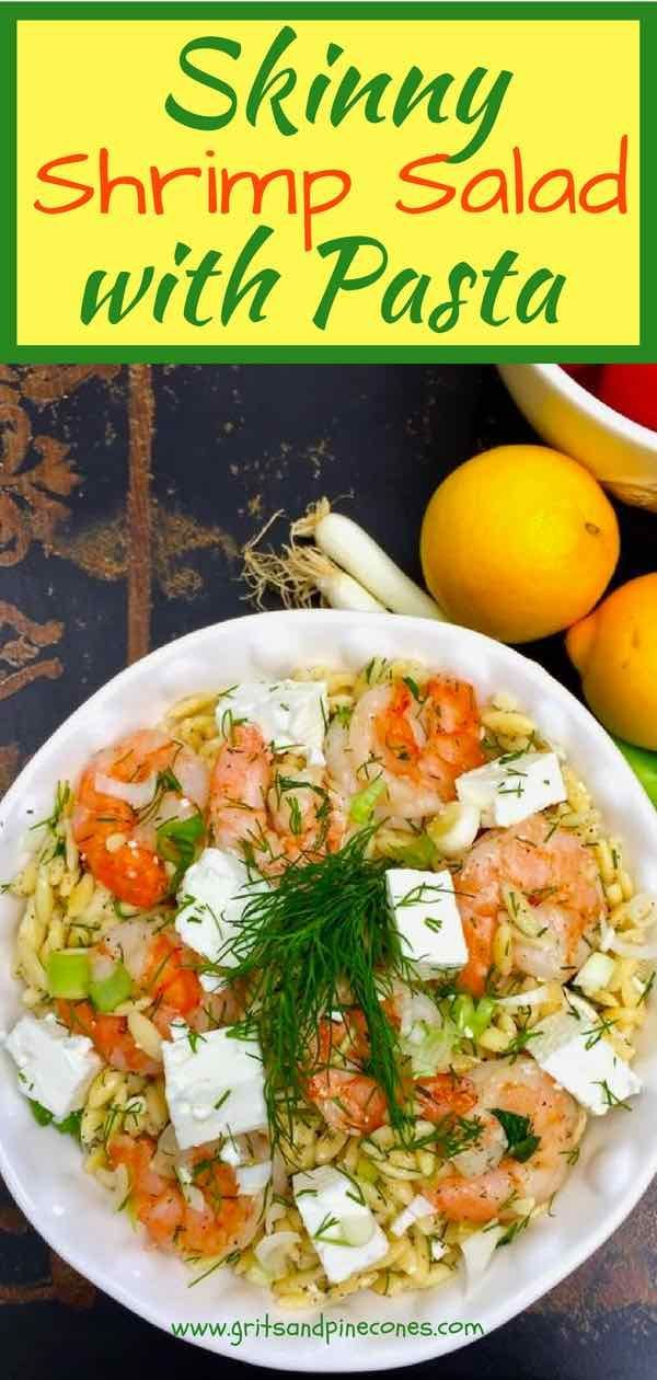 Easy Shrimp Salad with Pasta is tender, juicy, roasted shrimp, tossed with orzo pasta, fresh dill, parsley, scallions, and a yummy lemony vinaigrette dressing, and then topped with tangy feta cheese. It will knock your socks off! This cold, healthy, shrimp, orzo, feta recipe is the stuff dreams are made of! #shrimpsalad, #roastedshrimp, #healthyshrimprecipes, #shrimprecipes, #easyshrimpsalad via @gritspinecones