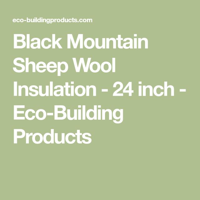 Black Mountain Sheep Wool Insulation - 24 inch - Eco-Building Products
