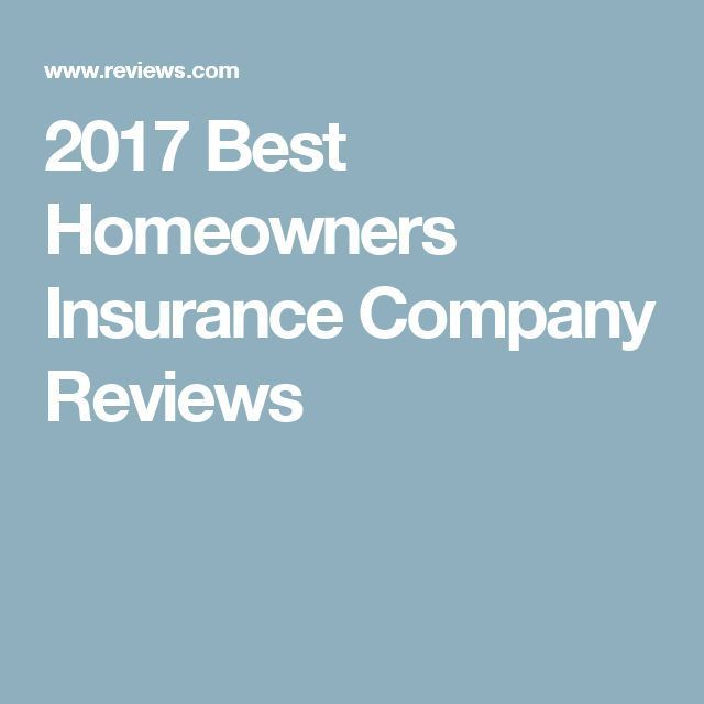 2017 Best Homeowners Insurance Company Reviews Insurance For Home