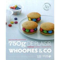 Des recettes de Whoopies, de macarons et de Cupcakes à faire et à refaire pour le plaisir de tous. Gourmandise assurée