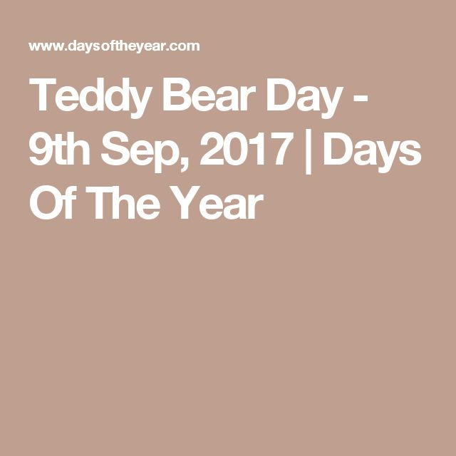 Teddy Bear Day - 9th Sep, 2017 | Days Of The Year