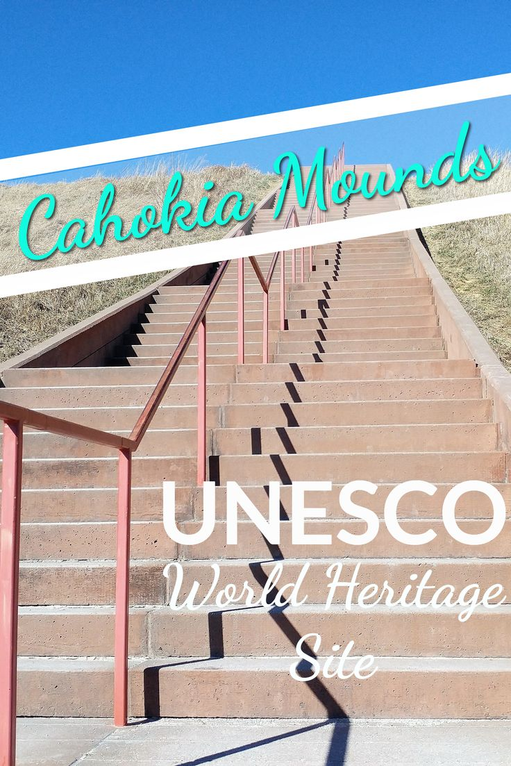 Cahokia Mounds State Historic Site is a UNESCO World Heritage Site that preserves the history of an advanced pre-Columbian civilization.