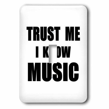 3dRose Trust me I know Music - fun musician and musical fan humor - funny, Single Toggle Switch