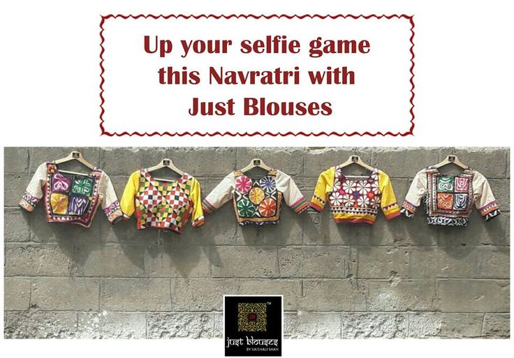 Up your selfie game this Navratri with Just Blouses. Shop No 1-2, Bhagwati Chambers, Swastik Cross Roads, near My-My Showrooms, C.G. Road. Contact: 8980448188 #JustBlouses #Blouses #CityShorAhmedabad