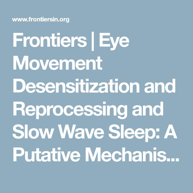 Frontiers | Eye Movement Desensitization and Reprocessing and Slow Wave Sleep: A Putative Mechanism of Action | Psychology