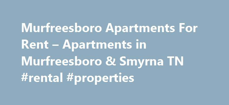 Murfreesboro Apartments For Rent – Apartments in Murfreesboro & Smyrna TN #rental #properties http://attorney.nef2.com/murfreesboro-apartments-for-rent-apartments-in-murfreesboro-smyrna-tn-rental-properties/  #apartments in murfreesboro tn # Your Online Source for Apartments For Rent in Murfreesboro TN With MurfreesboroApartments.com Thank You for visiting MurfreesboroApartments.com. Regardless of whether you are looking for a cheap, bare bones apartment, or for that luxurious, upper scale…