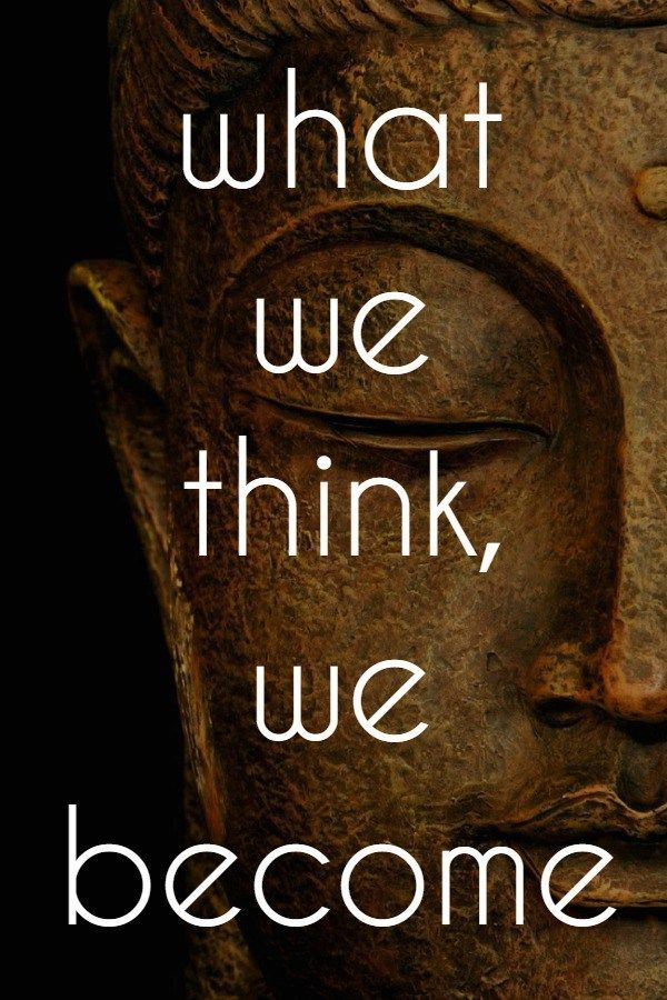 Good Vibes: What we think, we become. - Buddha