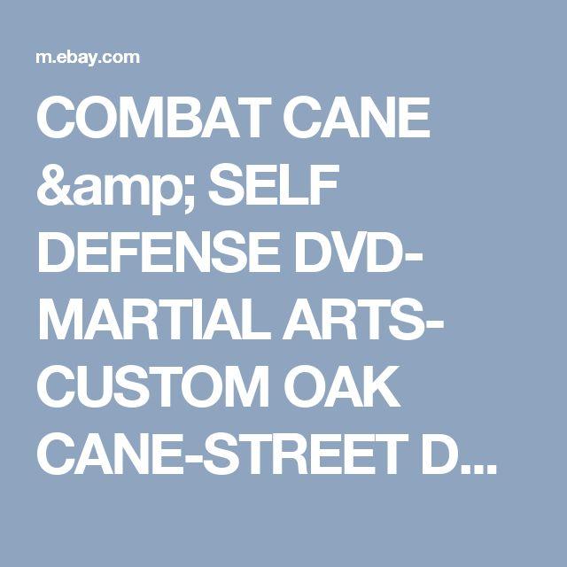 COMBAT CANE & SELF DEFENSE DVD- MARTIAL ARTS- CUSTOM OAK CANE-STREET DEFENSE  | eBay