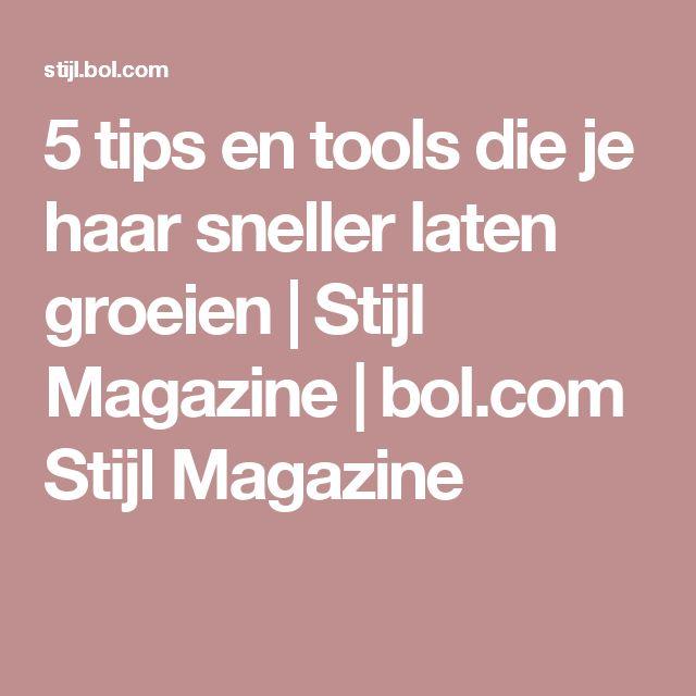 5 tips en tools die je haar sneller laten groeien | Stijl Magazine | bol.com Stijl Magazine