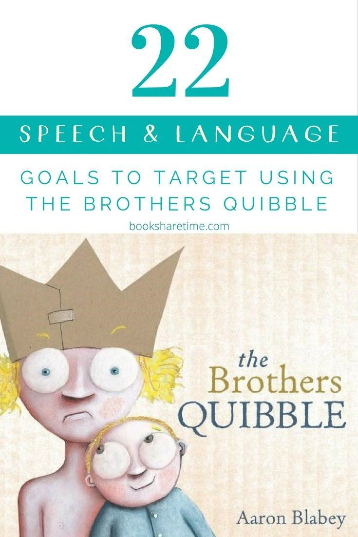 See the 22 speech and language goals you can target in your speech therapy sessions using The Brothers Quibble picture book by Aaron Blabey.