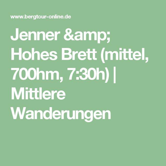 Jenner & Hohes Brett (mittel, 700hm, 7:30h) | Mittlere Wanderungen