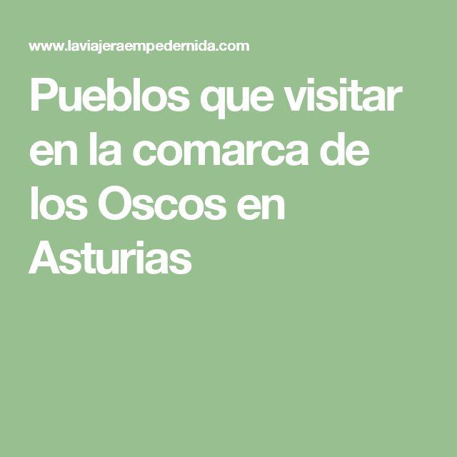 Pueblos que visitar en la comarca de los Oscos en Asturias