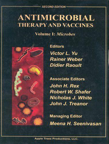 """Antimicrobial therapy and vaccines: Volume I. Microbes. 2nd ed."" / editors, Victor L. Yu, Rainer Weber, Didier Raoult ; associate editors, John H. Rex... [et al.] ; managing editor, Meena H. Seenivasan. New York : Apple Trees Productions, cop. 2002. Matèries: Agents antiinfecciosos; Ús terapèutic; Medicaments antibacterians; Microorganismes patògens; Malalties infeccioses; Quimioteràpia. #nabibbell"