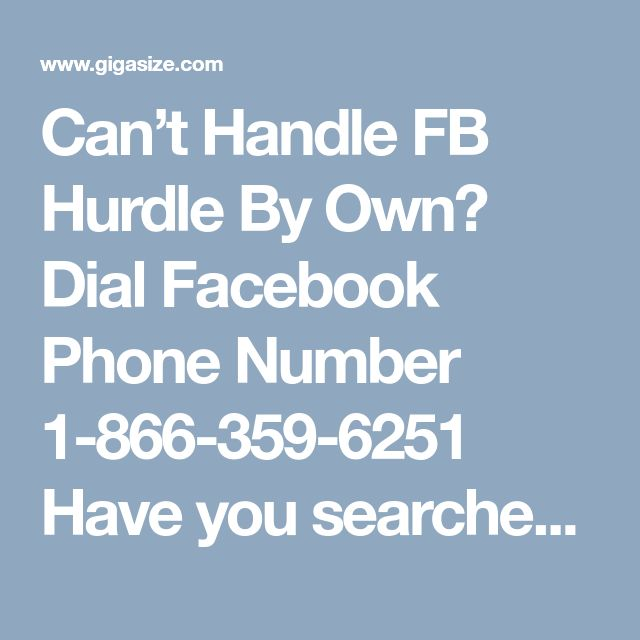 Can't Handle FB Hurdle By Own? Dial Facebook Phone Number 1-866-359-6251 Have you searched wrong post on your profile? Want to delete them?If yes, then instead of taking tension just call us at our toll-free Facebook Phone Number 1-866-359-6251 to get in touch with our geeks. They are very helpful and friendly in nature and give you the hand to hand service in an easy manner. For more information: - http://www.mailsupportnumber.com/facebook-technical-support-number.html