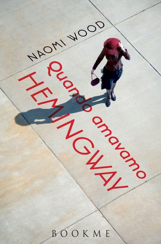 Leggere In Silenzio: [ SEGNALAZIONE ] Quando Amavamo Hemingway di Naomi...